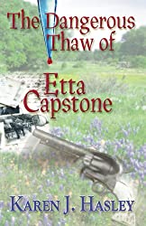 The Dangerous Thaw of Etta Capstone (English Edition)