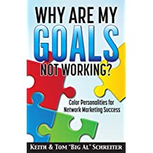 Why Are My Goals Not Working?: Color Personalities for Network Marketing Success