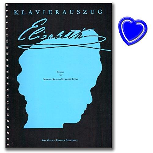 Elisabeth Klavierauszug - Musical von Michael Kunze und Silvester Levay - Neuausgabe 2016 - mit bunter herzförmiger Notenklammer