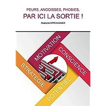 PEURS, ANGOISSES, PHOBIES, PAR CICI LA SORTIE ! (French Edition)