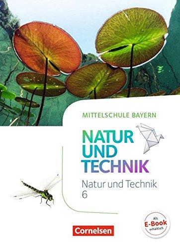 NuT - Natur und Technik - Mittelschule Bayern: 6. Jahrgangsstufe - Schülerbuch