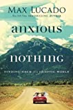 #8: Anxious For Nothing: Finding Calm In A Chaotic World