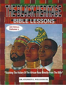 The Black Heritage Bible Lessons Volume 1: The Black