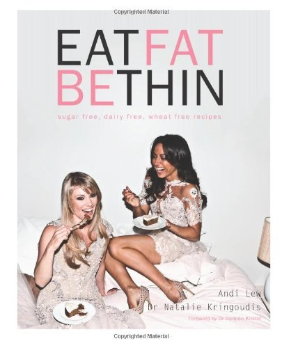eat-fat-be-thin-sugar-free-dairy-free-wheat-free-recipes-by-andi-lew-4-dec-2012-paperback