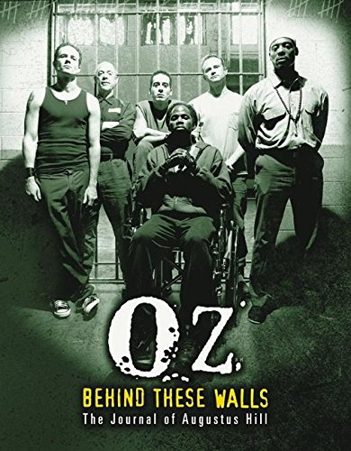 Oz: Behind These Walls: The Journal of Augustus Hill por Augustus Hill