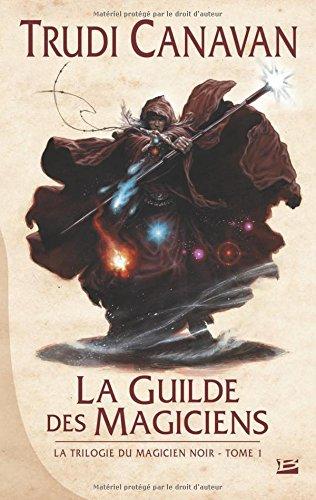 La Trilogie du magicien noir T1 La Guilde des magiciens par Trudi Canavan