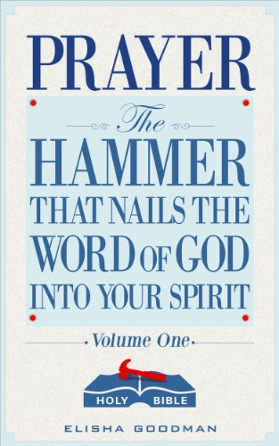 Prayer the hammer that nails the word of god into your spirit prayer the hammer that nails the word of god into your spirit battle ready fandeluxe Choice Image