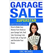 Garage Sale Superstar [Revised, New Chapter on Accepting Credit Cards]: How to Make Easy Money From Home at your Garage Sale, Yard Sale, Rummage Sale, ... (Almost Free Money Book 2) (English Edition)