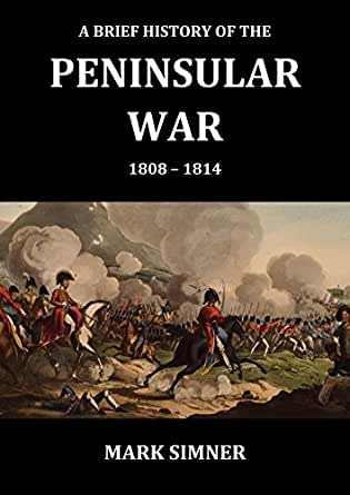 a history of the peninsular war in europe Includes bibliographical references and indexes v 1 1807-1809 from the treaty  of fontainebleau to the battle of corunna-- v 2 jan-sept 1809 from the.