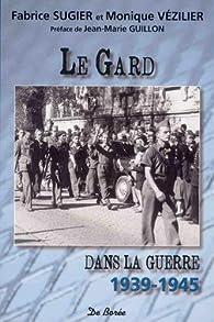 Le Gard dans la guerre : 1939-1945 par Jean Combes