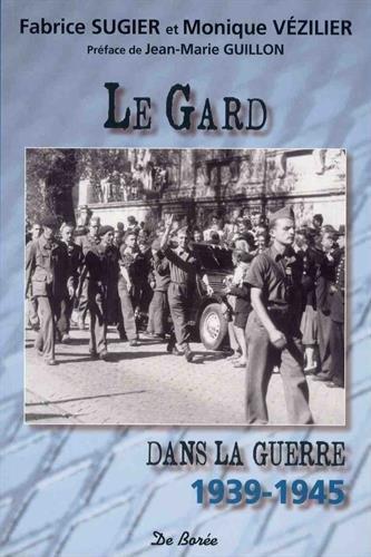 Le Gard dans la guerre : 1939-1945 par From Editions De Borée