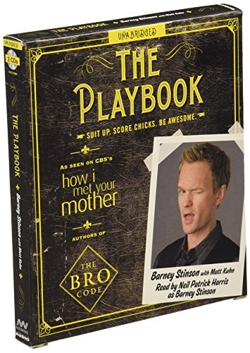 The Playbook: Suit up. Score chicks. Be awesome. by Barney Stinson (2010-10-05)