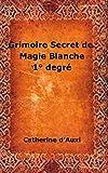 grimoire secret de magie blanche 1 degr