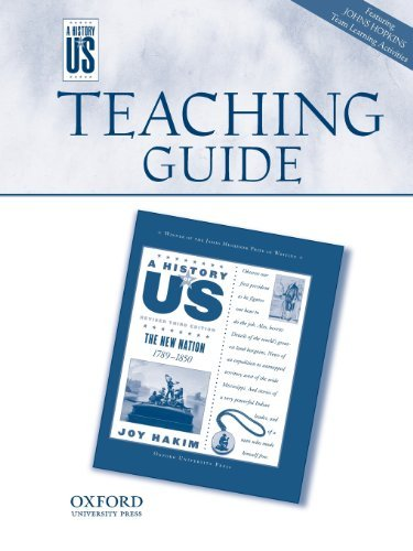 The New Nation Teaching Guide: Middle and High School A History of U.S. Book 4 (History of US (Paperback)) by Joy Hakim (2005-11-01)