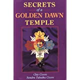 Secrets of a Golden Dawn Temple: The Alchemy and Crafting of Magickal Implements (Llewellyn's Golden Dawn Series) by Chic Cicero (1995-10-08)