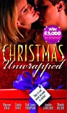 Christmas Unwrapped: The Wrong Brother / Mistletoe Magic / It's Christmas, Cowboy! / Northern Fantasy / He'll Be Home for Christmas (Mills & Boon Special Releases)