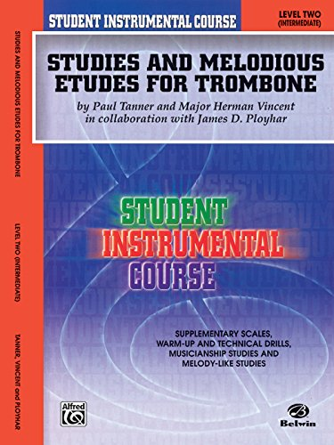 Student Instrumental Course Studies and Melodious Etudes for Trombone: Level II