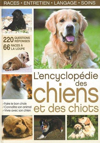 L'encyclopédie des chiens et des chiots par Yann Belloir, Elodie Baunard