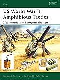 US World War II Amphibious Tactics: Mediterranean & European Theaters: Mediterranean and European Theaters (Elite)