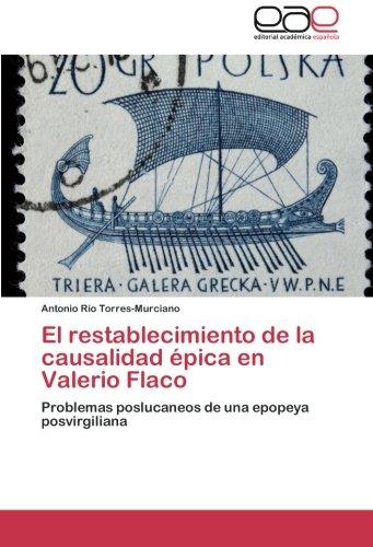 El restablecimiento de la causalidad épica en Valerio Flaco