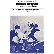 Dance and Dance Drama in Education: The Commonwealth and International Library: Physical Education, Health and Recreation Division