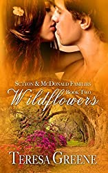 Wildflowers (The McDonald and Sutton Families) by Teresa Greene (2014-01-28)