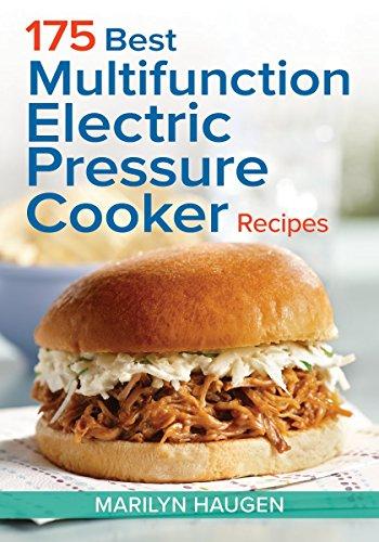 175 Best Multifunction Electric Pressure Cooker Recipes por Marilyn Haugen