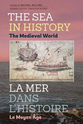 The Sea in History - The Medieval World (0) (Sea in History / La Mer Dans L'histoire)