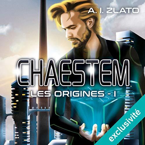 Chaestem : Les Origines 1 par A. I. Zlato