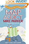 Map Addict: A Tale of Obsession, Fudg...