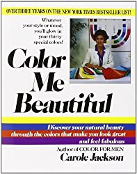 Color Me Beautiful: Discover Your Natural Beauty Through the Colors That Make You Look Great and Feel Fabulous by Carole Jackson (1987-04-12)
