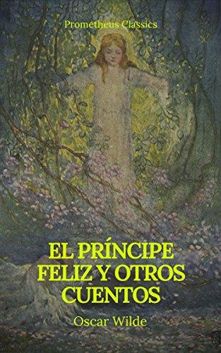 El príncipe feliz y otros cuentos (Prometheus Classics) por Oscar Wilde