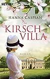 Die Kirschvilla: Roman von Hanna Caspian