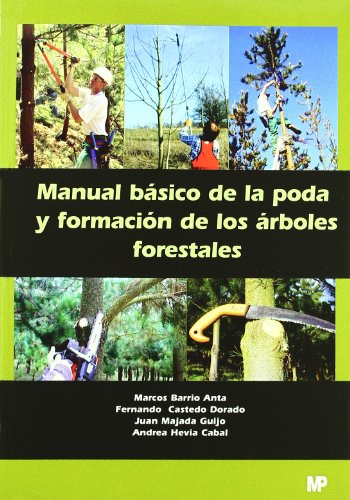Manual básico de la poda y formación de los árboles forestales