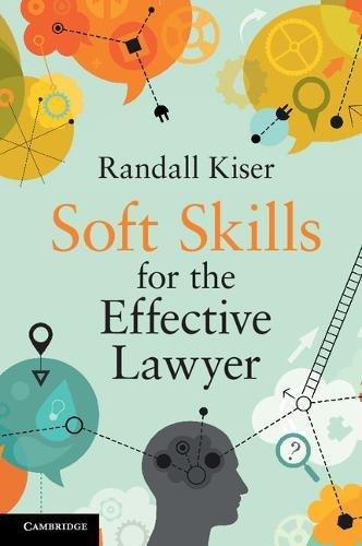 Soft Skills for the Effective Lawyer por Randall Kiser