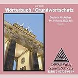 """Wörterbuch - Grundwortschatz, CD: Deutsch für Araber ohne Lehrer, CD zum """"Wörterbuch - Grundwortschatz"""" - Mohamed Abdel Aziz"""