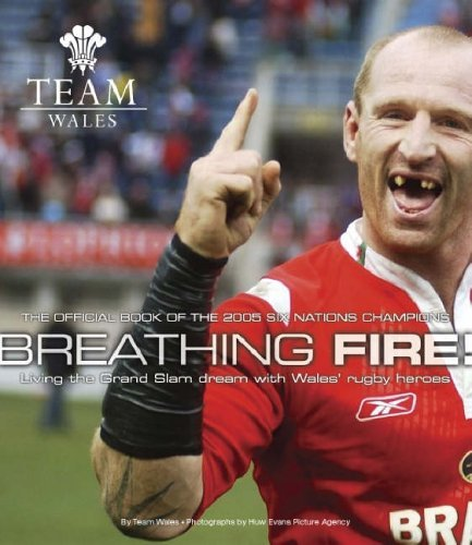 Breathing Fire: Living the Grand Slam Dream with Wales Rugby Heroes - The Official Book of the 2005 Six Nation Champions (Team Wales) by Wrpa Wrpa (2005-05-01)