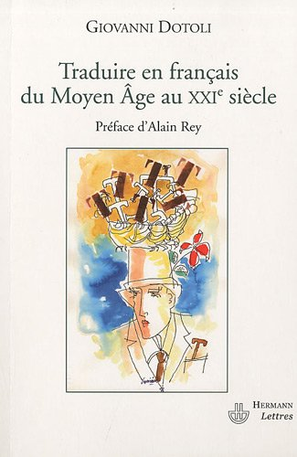 Traduire en français du Moyen-Age au XXe siècle par Giovanni Dotoli