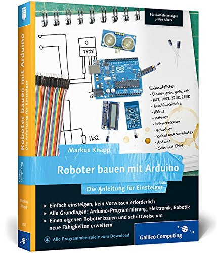 Preisvergleich Produktbild Roboter bauen mit Arduino: Die Anleitung für Einsteiger (Galileo Computing)