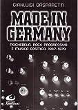Made in Germany. Psichedelia, rock progressivo e musica cosmica (1967-1979)