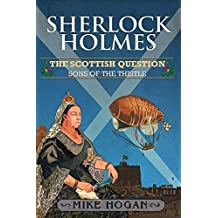 Sherlock Holmes and the Scottish Question by Mike Hogan (2014-09-09)