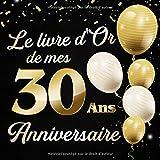 Le Livre d'Or De Mes 30 Ans Anniversaie: Message de célébration Livre d'or pour les invités de la fête d'anniversaire, la famille et les amis pour écrire leurs félicitations et meilleurs voeux