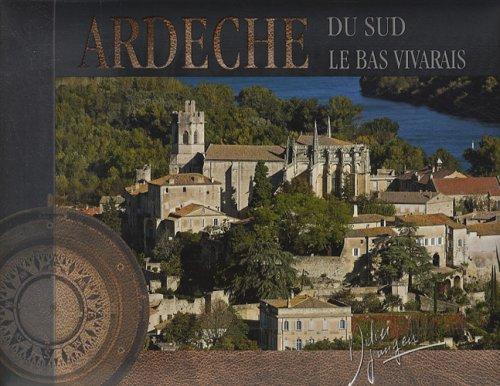 Ardèche du sud : Le Bas Vivarais par Didier Jungers