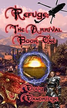 Refuge: The Arrival: Book 1 by [Dandridge, Doug]