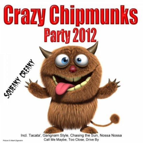 Crazy Chipmunks Party 2012 Incl. Tacata'
