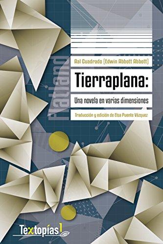 Tierraplana: Una novela en varias dimensiones (Textopías nº 1) por Edwin Abbott Abbott