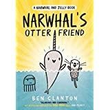 Narwhal's Otter Friend (Narwhal and Jelly 4): Funniest children's graphic novel of 2020 for readers aged 5+ (A Narwhal and Je