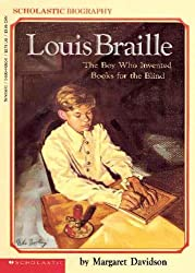 Louis Braille: The Boy Who Invented Books for the Blind by Margaret Davidson (1991-05-01)