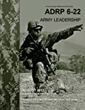 Army Doctrine Reference Publication ADRP 6-22 (FM 6-22) Army Leadership August 2012