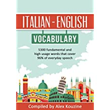 Italian - English Vocabulary: 5,300 fundamental and high usage words that cover 96% of everyday speech (Corsican Edition)